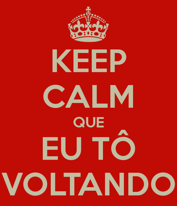 keep-calm-que-eu-to-voltando